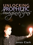 Unlocking Prophetic Imaginations by Jonas Clark