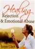 Healing Rejection & Emotional Abuse by Jonas Clark