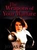 Weapons of Your Warfare by Jonas Clark
