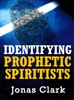 Identifying Prophetic Spiritists
