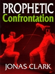 Prophetic Confrontation by Jonas Clark
