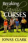 Breaking Family Curses by Jonas Clark