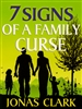 7 Signs of a Family Curse by Jonas Clark