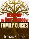 Discover the Root Causes of Family Curses by Jonas Clark