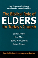 Biblical Role of Elders for Todays Church by Larry Kreider