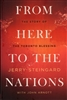 From Here to the Nations by Jerry Steingard with John Arnott