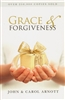 Grace and Forgiveness by John and Carol Arnott
