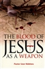 Blood of Jesus As a Weapon by Uzor Ndekwu
