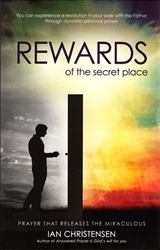 Rewards of the Secret Place by Ian Christensen