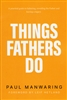 Things Fathers Do by Paul Manwaring
