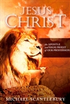 Jesus Christ The Apostle by Michael Scantlebury