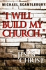 I Will Build My Church by Michael Scantlebury