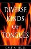 Diverse Kinds of Tongues by Dale Sides