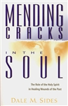 Mending Cracks in the Soul by Dale Sides