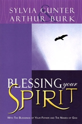 Blessing Your Spirit by Sylvia Gunter and Arthur Burk