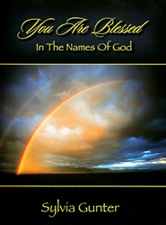 You Are Blessed In the Names of God by Sylvia Gunter