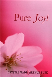 Pure Joy by Crystal Wade and Arthur Burk