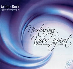 Nurturing Your Spirit Basic Seminar CD Arthur Burk