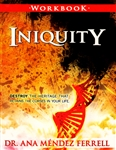 Iniquity Workbook by Ana Mendez Ferrell