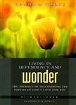 Living In Dependency And Wonder by Grahm Cooke