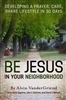 Be Jesus In Your Neighborhood by Alvin VanderGriend