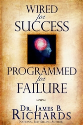 Wired for Success Programmed for Failure by James Richards