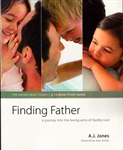 Finding Father A 12 Week Study Guide by A J Jones