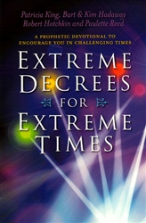 Extreme Decrees for Extreme Times by Patricia King, Bart and Kim Hadaway, Paulette Reed, Rob Hotchkin