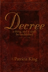 Decree A Thing And It Shall Be Established by Patricia King