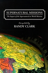 Supernatural Missions by Randy Clark
