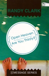 Open Heaven / Are You Thirsty? Randy Clark
