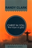 Christ In You the Hope of Glory by Randy Clark