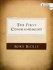 First Commandment by Mike Bickle