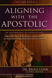 Aligning With the Apostolic Volume Four Edited by Bruce Cook