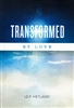 Transformed By Love by Leif Hetland