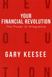 Your Financial Revolution: The Power of Allegiance by Gary Keesee