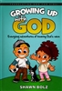 Growing Up With God - Translating God for Kids by Shawn Bolz with Lamont Hunt