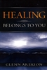 Healing Belongs to You by Glenn Arekion