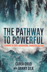 Pathway to Powerful by Carla Chud and Danny Silk