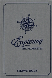 Exploring the Prophetic 90 Day Devotional by Shawn Bolz