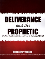 Deliverance and the Prophetic by Ivory Hopkins