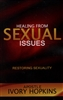Healing from Sexual Issues by Ivory Hopkins