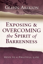 Exposing and Overcoming the Spirit of Barrenness by Glenn Arekion