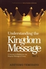 Understanding the Kingdom Message Vol 1 by Adeyemo Temidayo
