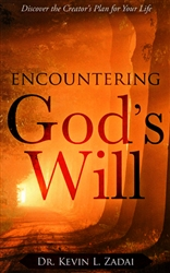 Encountering God's Will by Kevin Zadai