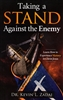 Taking a Stand Against the Enemy by Kevin Zadai