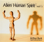 Alien Human Spirits Part 3 CD Set by Arthur Burk