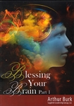 Blessing Your Brain Part 1 CD Set by Arthur Burk