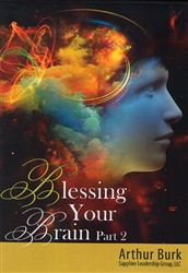 Blessing Your Brain Part 2 CD Set by Arthur Burk
