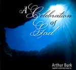 A Celebration of God CD Set by Arthur Burk